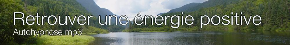autohypnose mp3 retrouver_une_energie_positive